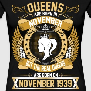The Real Queens Are Born On November 1939 T-Shirts - Women's Premium T-Shirt