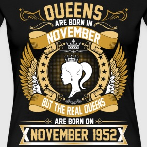 The Real Queens Are Born On November 1952 T-Shirts - Women's Premium T-Shirt
