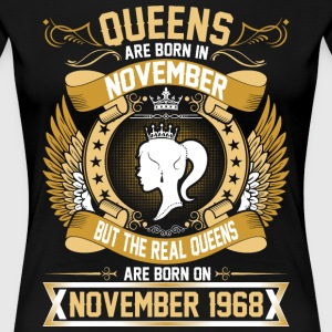 The Real Queens Are Born On November 1968 T-Shirts - Women's Premium T-Shirt