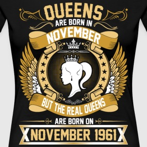 The Real Queens Are Born On November 1961 T-Shirts - Women's Premium T-Shirt