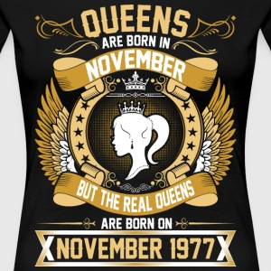 The Real Queens Are Born On November 1977 T-Shirts - Women's Premium T-Shirt