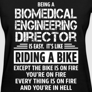 Biomedical Engineering Director - Women's T-Shirt