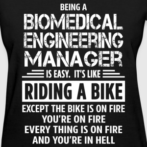 Biomedical Engineering Manager - Women's T-Shirt
