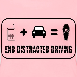 End Distracted Driving - Women's Premium T-Shirt
