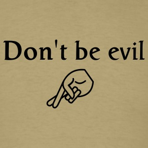 don't be evil - company slogan - Men's T-Shirt