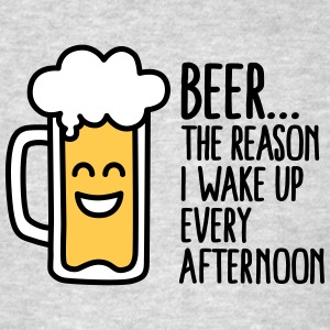 Beer is the reason I wake up every afternoon T-Shirts - Men's T-Shirt