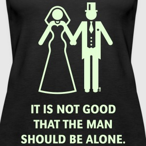 It is not good that the man should be alone. Bible Tanks - Women's Premium Tank Top