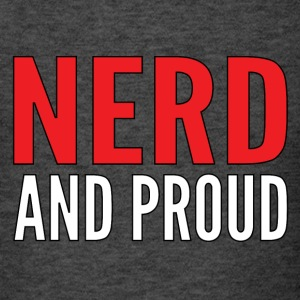 NERD AND PROUD T-Shirt - Men's T-Shirt