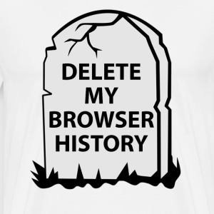 Delete My Browser History T-Shirts - Men's Premium T-Shirt
