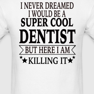 Dentist - Men's T-Shirt