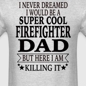 Firefighter Dad - Men's T-Shirt