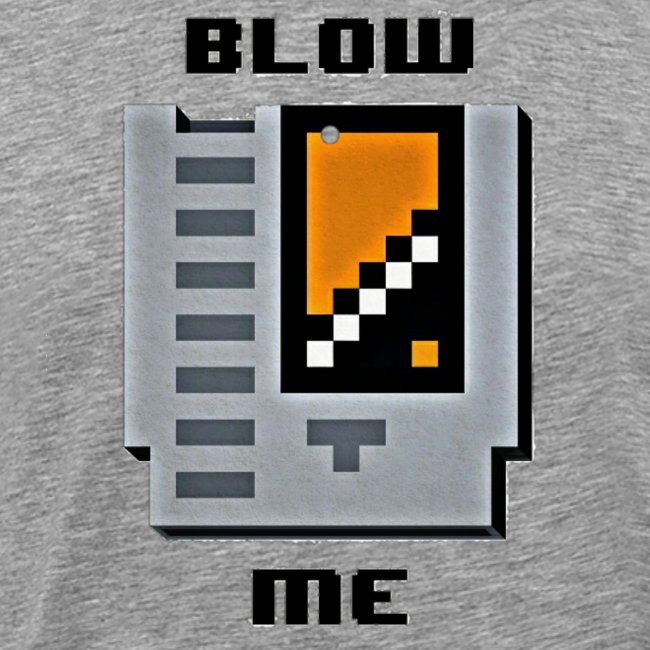 The Blow Me T