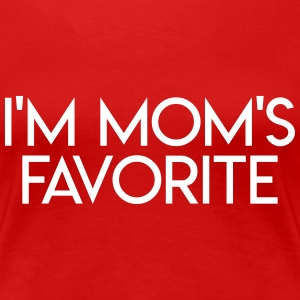 I'm Mom's Favorite T-Shirts - Women's Premium T-Shirt