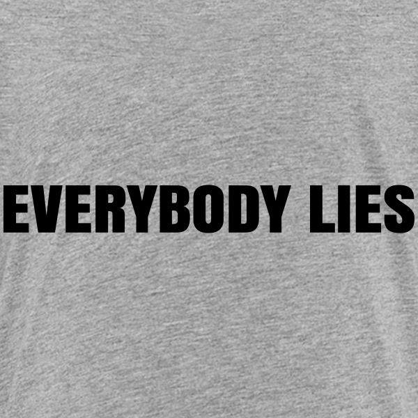 Everybody Lies Kids' Shirts - Kids' Premium T-Shirt