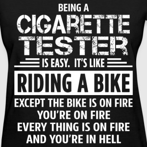 Cigarette Tester - Women's T-Shirt