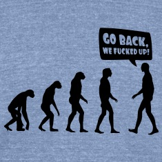evolution fucked up T-Shirts