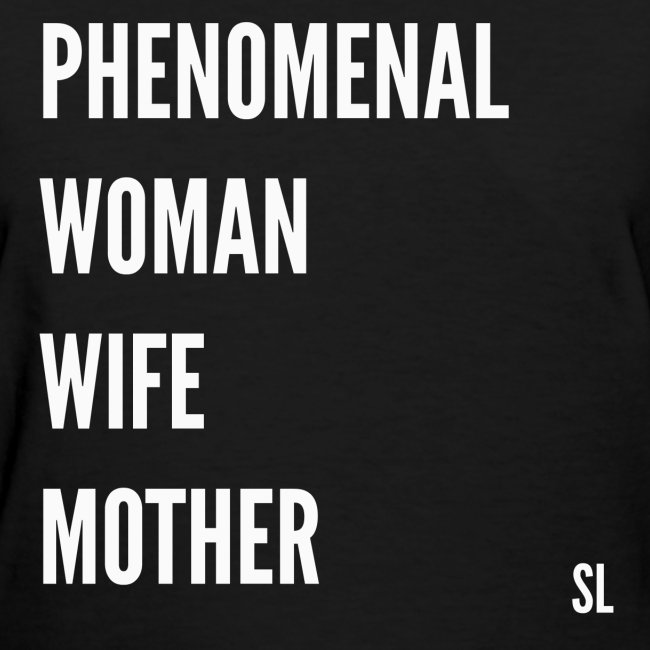 Black Women's PHENOMENAL WOMAN WIFE MOTHER Mother's Day Slogan Quotes T-shirt Clothing by Stephanie Lahart.