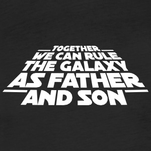 Together we can rule the galaxy as father and son T-Shirts - Fitted Cotton/Poly T-Shirt by Next Level