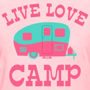 Live Love Camp RV T-Shirts - Women's T-Shirt