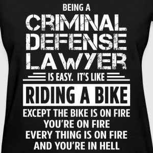 Criminal Defense Lawyer - Women's T-Shirt
