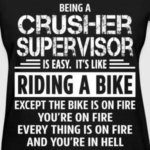 Crusher Supervisor - Women's T-Shirt