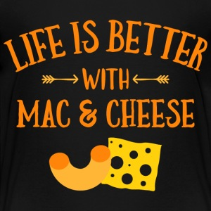 Life's Better Mac & Cheese Baby & Toddler Shirts - Toddler Premium T-Shirt