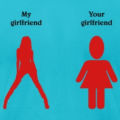my girlfriend - your girlfriend T-Shirts
