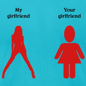 my girlfriend - your girlfriend T-Shirts - Men's T-Shirt by American Apparel