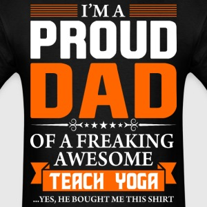 I'm Proud Dad of a Freaking Awesome Teach Yoga - Men's T-Shirt