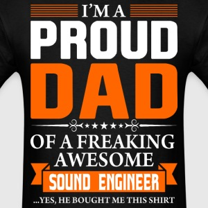 I'm Proud Dad of a Freaking Awesome Sound Engineer - Men's T-Shirt
