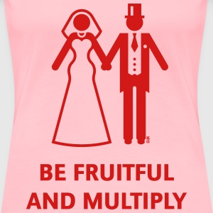 Be Fruitful And Multiply (Stag Party / Hen Night) T-Shirts - Women's Premium T-Shirt