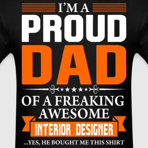 I'm Proud Dad of a Freaking Awesome Interior Desig - Men's T-Shirt
