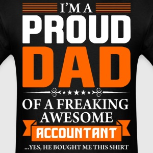 I'm Proud Dad of a Freaking Awesome Accountant - Men's T-Shirt
