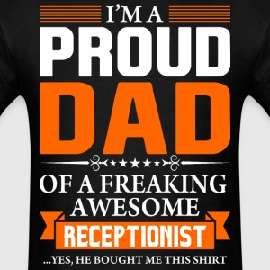 I'm Proud Dad of a Freaking Awesome Receptionist - Men's T-Shirt