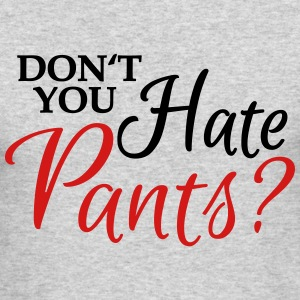 Don't you hate pants? Long Sleeve Shirts - Men's Long Sleeve T-Shirt by Next Level