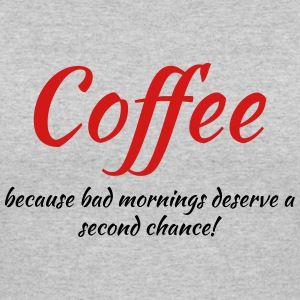 Coffee because bad mornings.... T-Shirts - Women's 50/50 T-Shirt