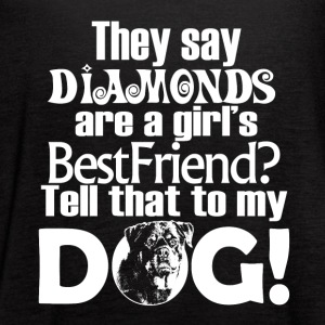 Diamond Dog Funny Quote - Women's Flowy Tank Top by Bella