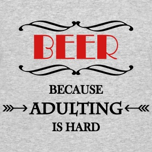 Beer because adulting is hard T-Shirts - Men's 50/50 T-Shirt