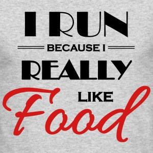 I run because I really like food Long Sleeve Shirts - Men's Long Sleeve T-Shirt by Next Level