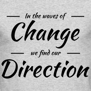 In the waves of change we find our direction Long Sleeve Shirts - Men's Long Sleeve T-Shirt by Next Level