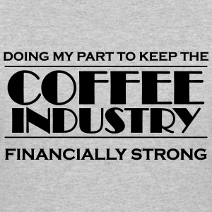 Doing my part to keep the coffee industry strong T-Shirts - Women's 50/50 T-Shirt