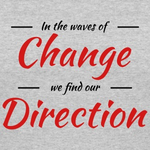 In the waves of change we find our direction T-Shirts - Women's 50/50 T-Shirt