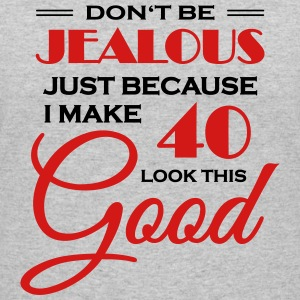 Don't be jealous because I make 40 look this good T-Shirts - Women's 50/50 T-Shirt