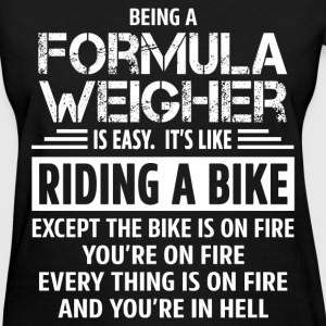 Formula Weigher - Women's T-Shirt