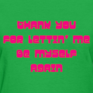 Thank you for letting me T-Shirts - Women's T-Shirt