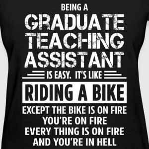 Graduate Teaching Assistant - Women's T-Shirt