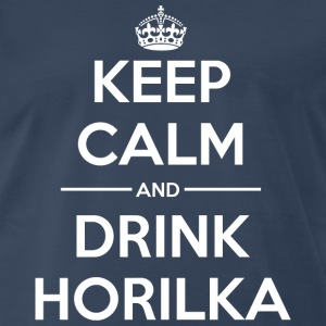 Drinks Keep calm Horilka T-Shirts - Men's Premium T-Shirt