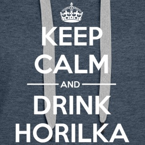 Drinks Keep calm Horilka Hoodies - Women's Premium Hoodie