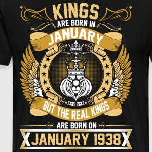 The Real Kings Are Born On January 1938 T-Shirts - Men's Premium T-Shirt