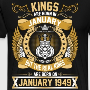 The Real Kings Are Born On January 1949 T-Shirts - Men's Premium T-Shirt